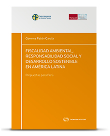 Fiscalidad Ambiental, responsabilidad social y desarrollo sostenible en América Latina. Propuestas para Perú.