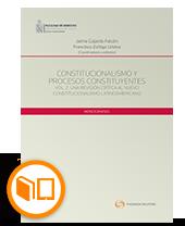 CONSTITUCIONALISMO Y PROCESOS CONSTITUYENTES VOL. 2.     UNA REVISIÓN CRÍTICA AL NUEVO CONSTITUCIONALISMO LATINOAMERICANO